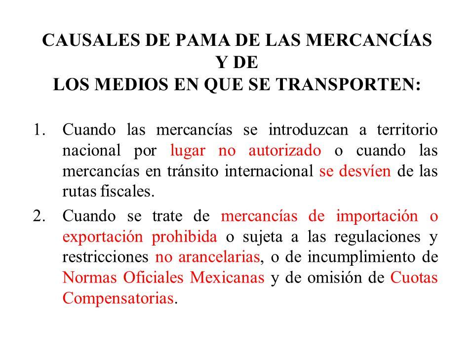 CAUSALES DE PAMA DE LAS MERCANCÍAS Y DE LOS MEDIOS EN QUE SE TRANSPORTEN: