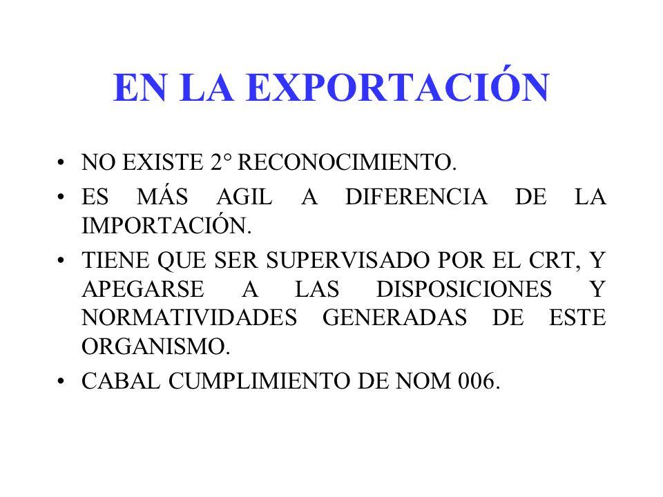 EN LA EXPORTACIÓN NO EXISTE 2° RECONOCIMIENTO.