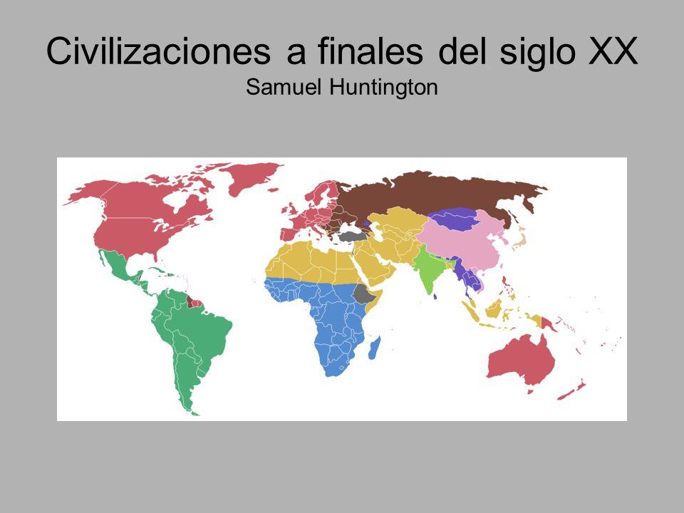 Civilizaciones a finales del siglo XX Samuel Huntington