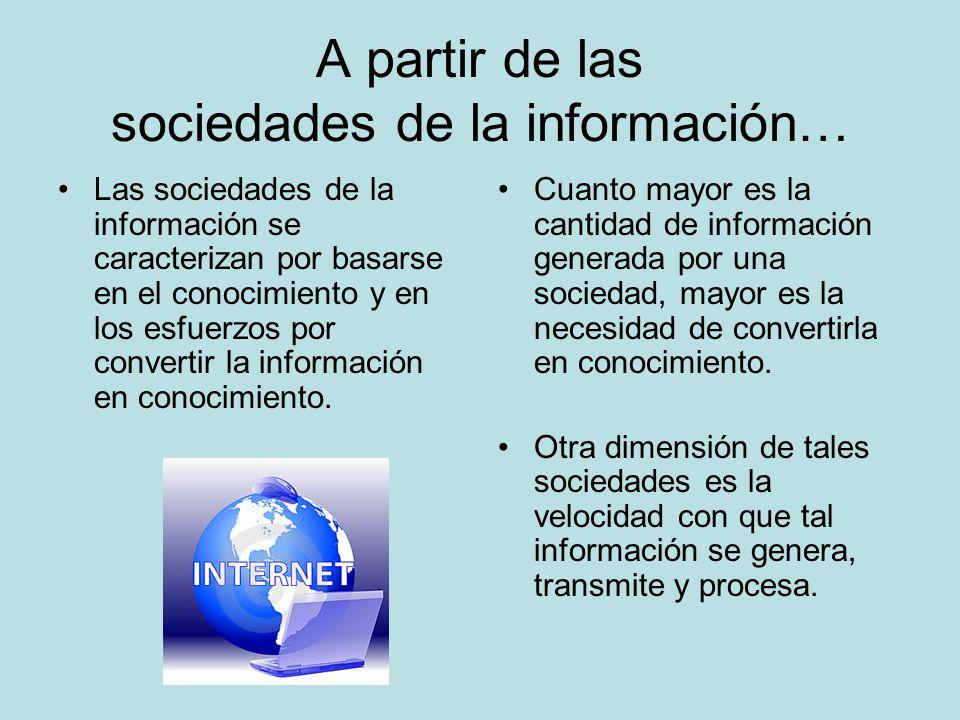 A partir de las sociedades de la información…
