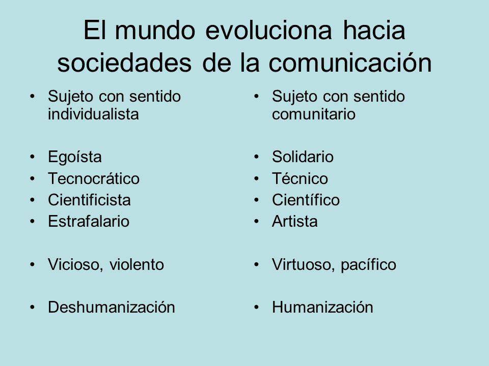 El mundo evoluciona hacia sociedades de la comunicación
