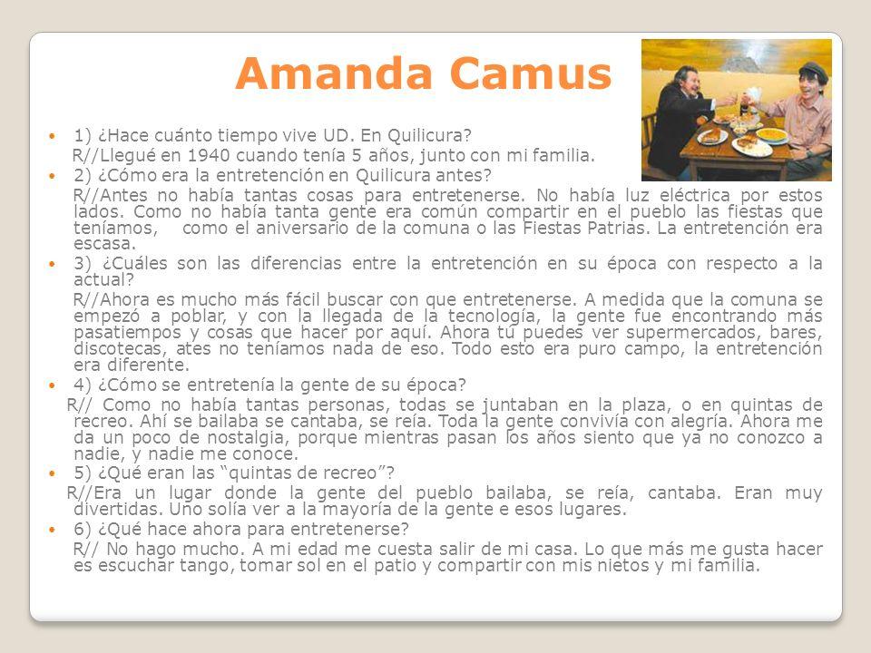 Amanda Camus 1) ¿Hace cuánto tiempo vive UD. En Quilicura