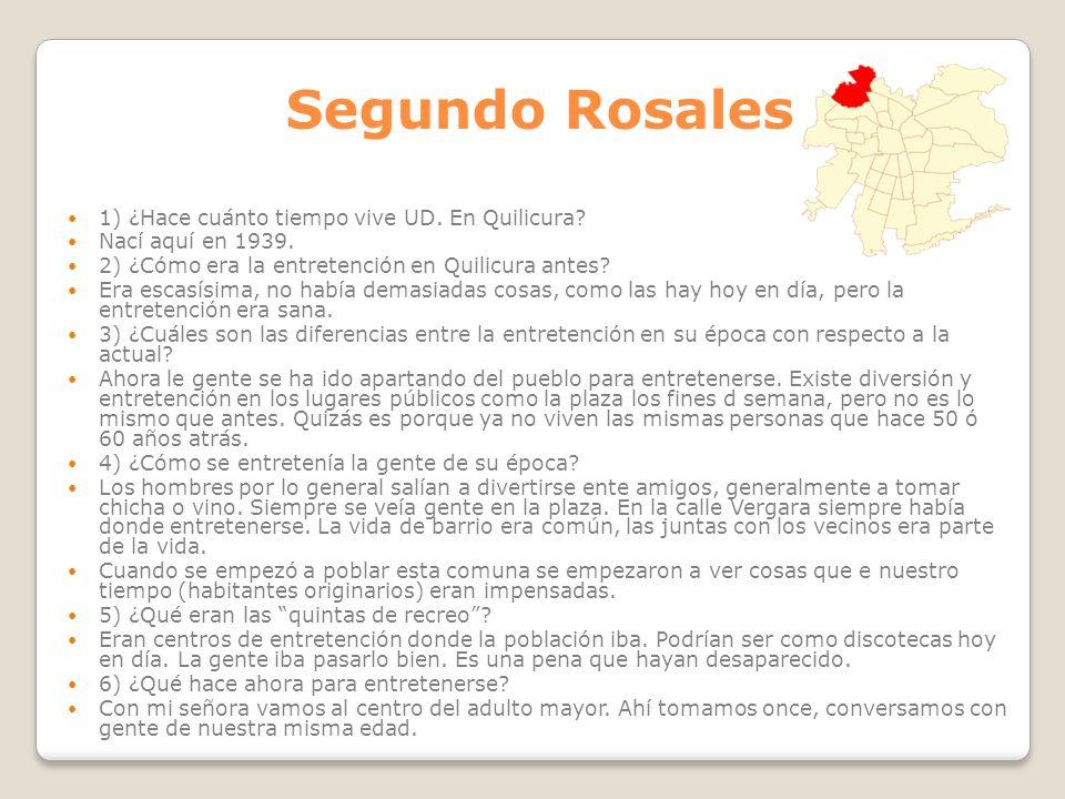 Segundo Rosales 1) ¿Hace cuánto tiempo vive UD. En Quilicura