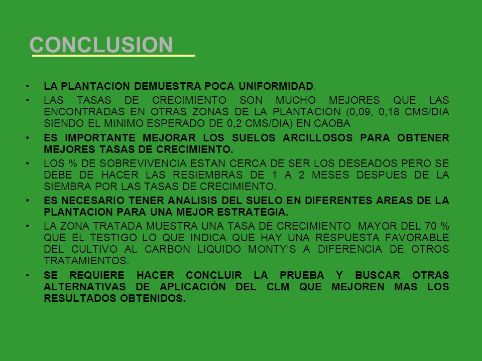 CONCLUSION LA PLANTACION DEMUESTRA POCA UNIFORMIDAD.