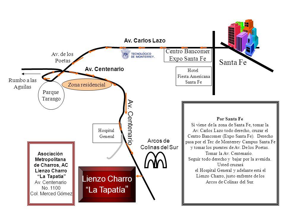 Santa Fe Lienzo Charro La Tapatía Av. Centenario Centro Bancomer