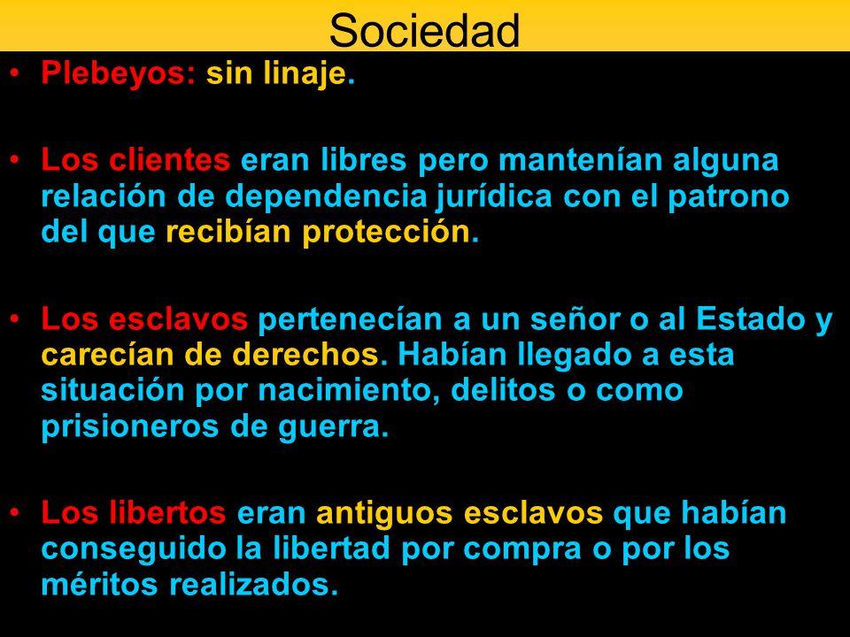 Sociedad Plebeyos: sin linaje.