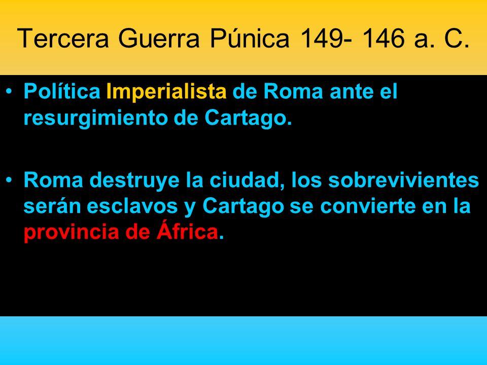 Tercera Guerra Púnica 149- 146 a. C.