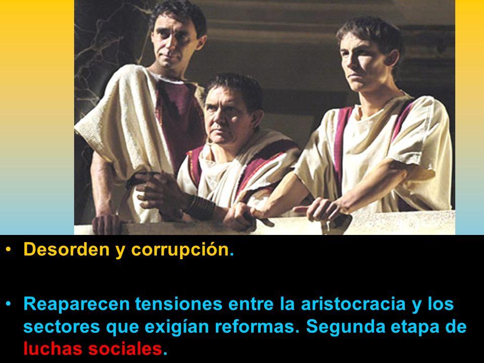 Desorden y corrupción.Reaparecen tensiones entre la aristocracia y los sectores que exigían reformas.