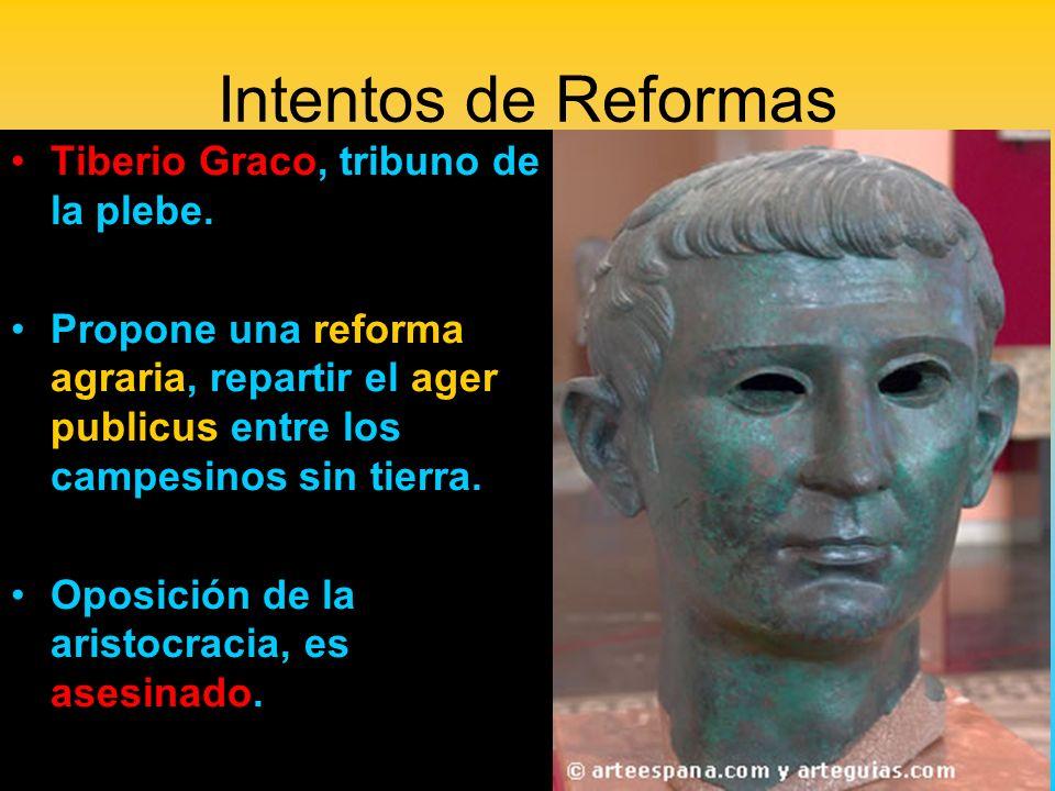 Intentos de Reformas Tiberio Graco, tribuno de la plebe.