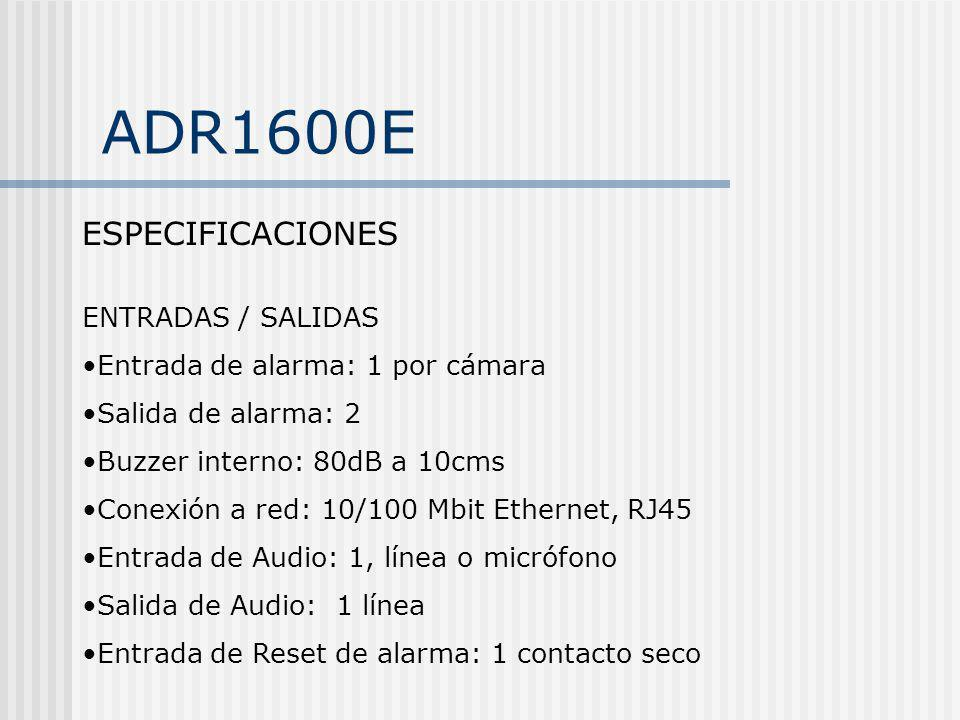 ADR1600E ESPECIFICACIONES ENTRADAS / SALIDAS