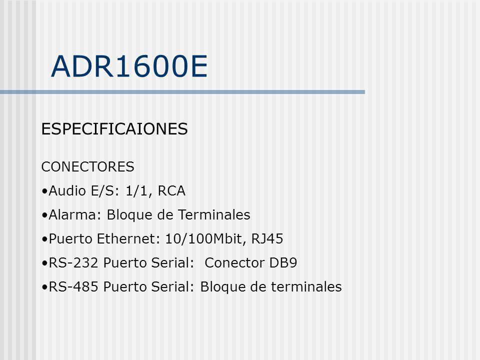 ADR1600E ESPECIFICAIONES CONECTORES Audio E/S: 1/1, RCA