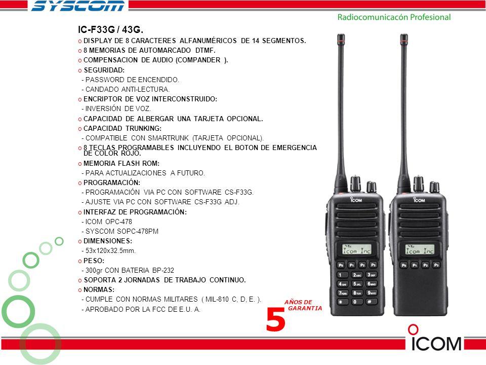 IC-F33G / 43G. DISPLAY DE 8 CARACTERES ALFANUMÉRICOS DE 14 SEGMENTOS. 8 MEMORIAS DE AUTOMARCADO DTMF.