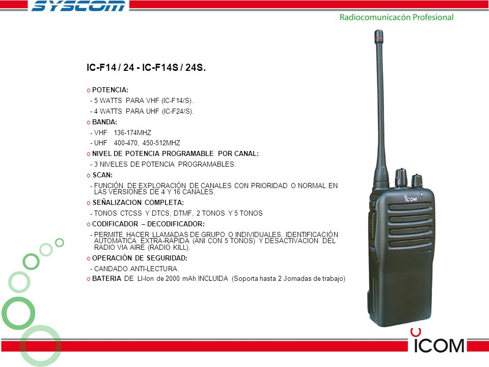 IC-F14 / 24 - IC-F14S / 24S. POTENCIA: - 5 WATTS PARA VHF (IC-F14/S).