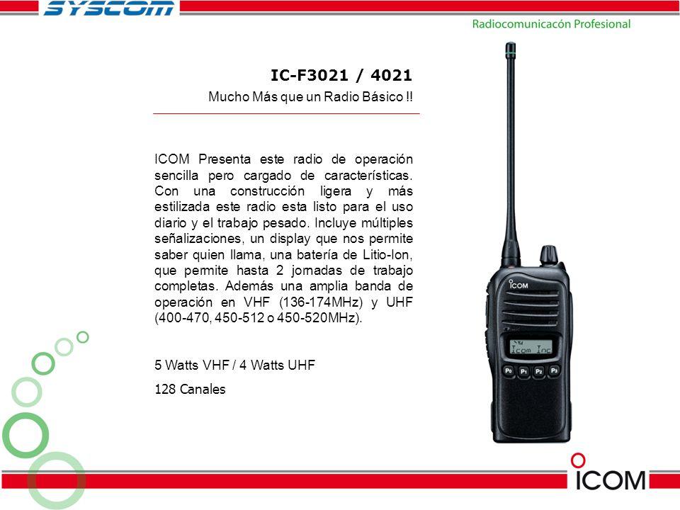 IC-F3021 / 4021 Mucho Más que un Radio Básico !!