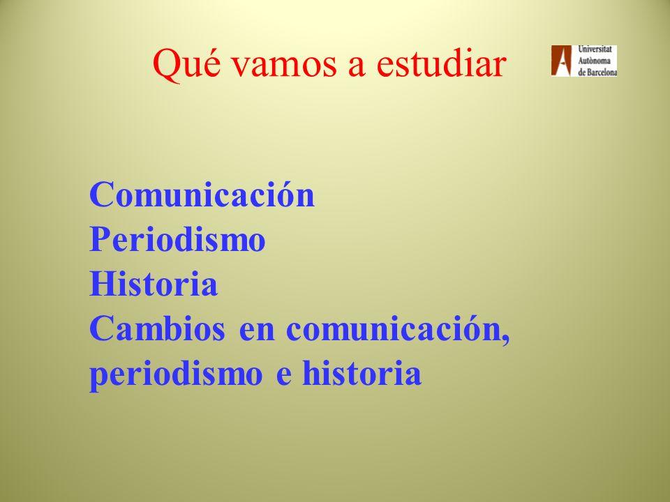 Qué vamos a estudiar Comunicación Periodismo Historia