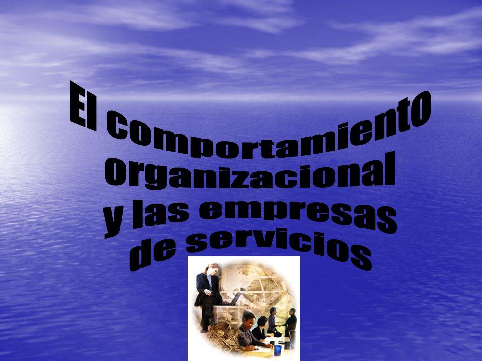 El comportamiento organizacional y las empresas de servicios