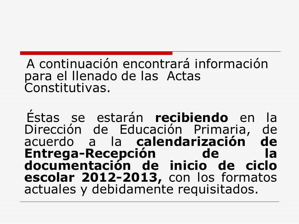 A continuación encontrará información para el llenado de las Actas Constitutivas.