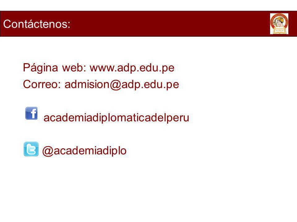 Contáctenos: Página web: www.adp.edu.pe. Correo: admision@adp.edu.pe. academiadiplomaticadelperu.