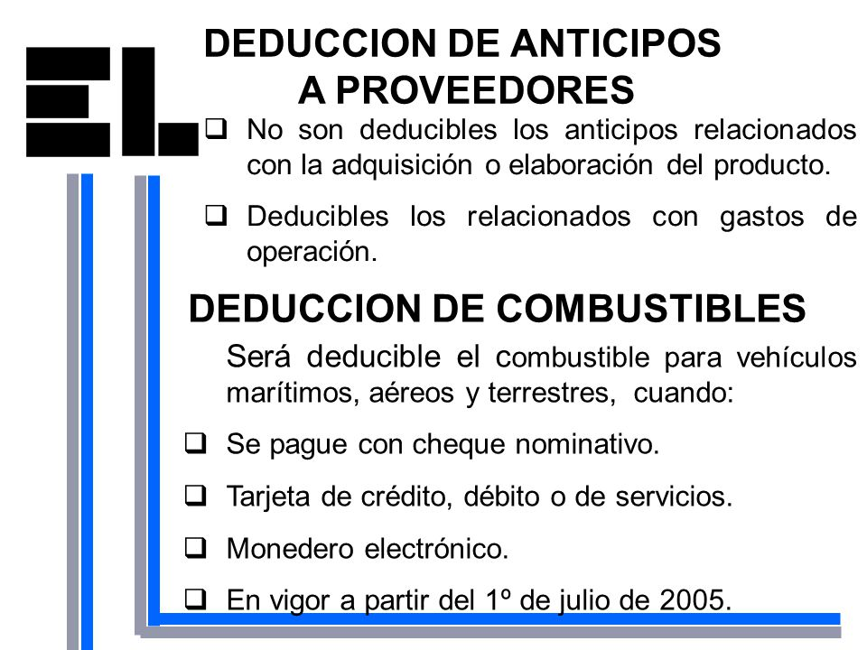 DEDUCCION DE ANTICIPOS A PROVEEDORES DEDUCCION DE COMBUSTIBLES