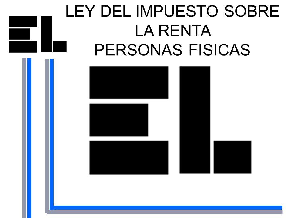 LEY DEL IMPUESTO SOBRE LA RENTA PERSONAS FISICAS