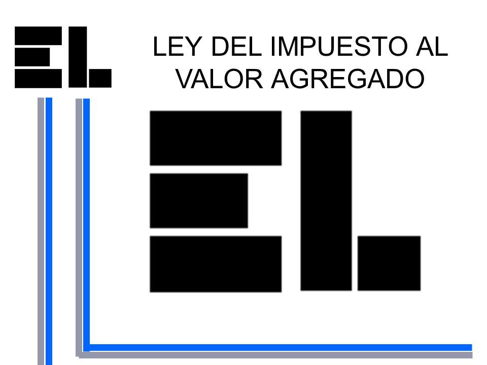 LEY DEL IMPUESTO AL VALOR AGREGADO