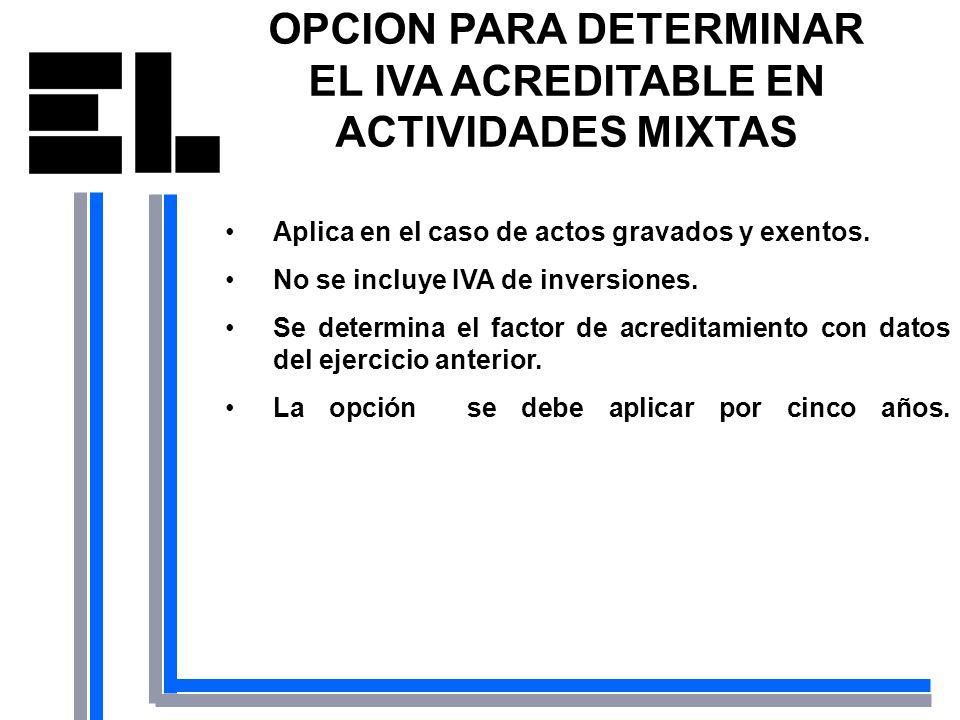 OPCION PARA DETERMINAR EL IVA ACREDITABLE EN ACTIVIDADES MIXTAS