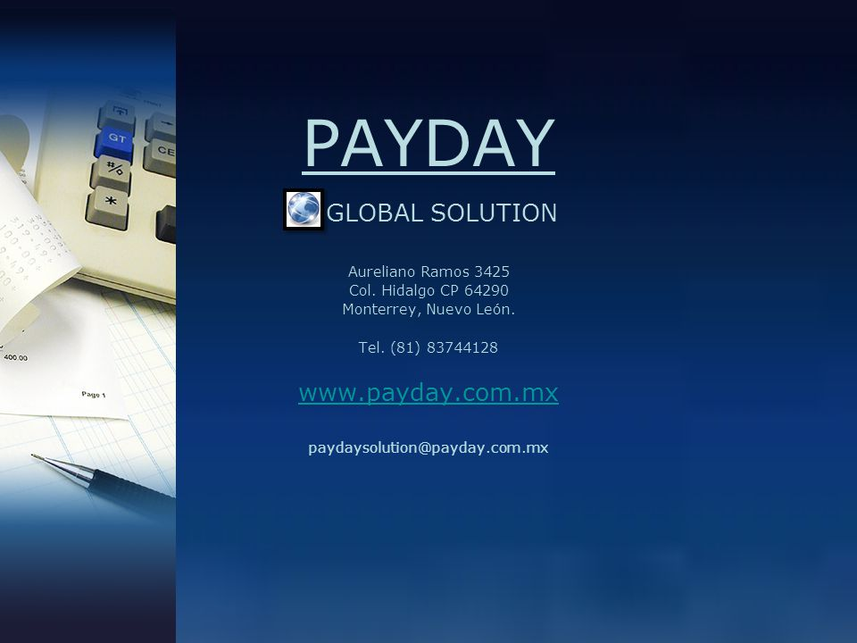 PAYDAY GLOBAL SOLUTION www.payday.com.mx Aureliano Ramos 3425