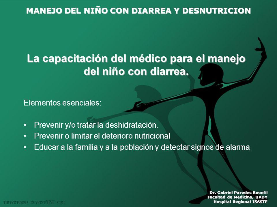 La capacitación del médico para el manejo del niño con diarrea.