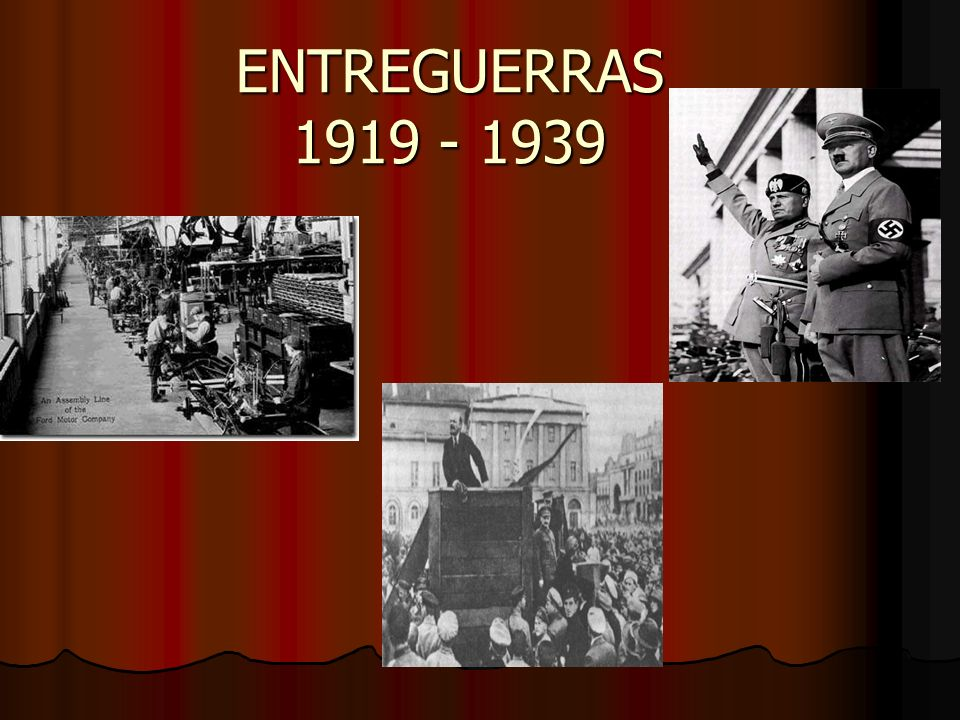 ENTREGUERRAS 1919 - 1939