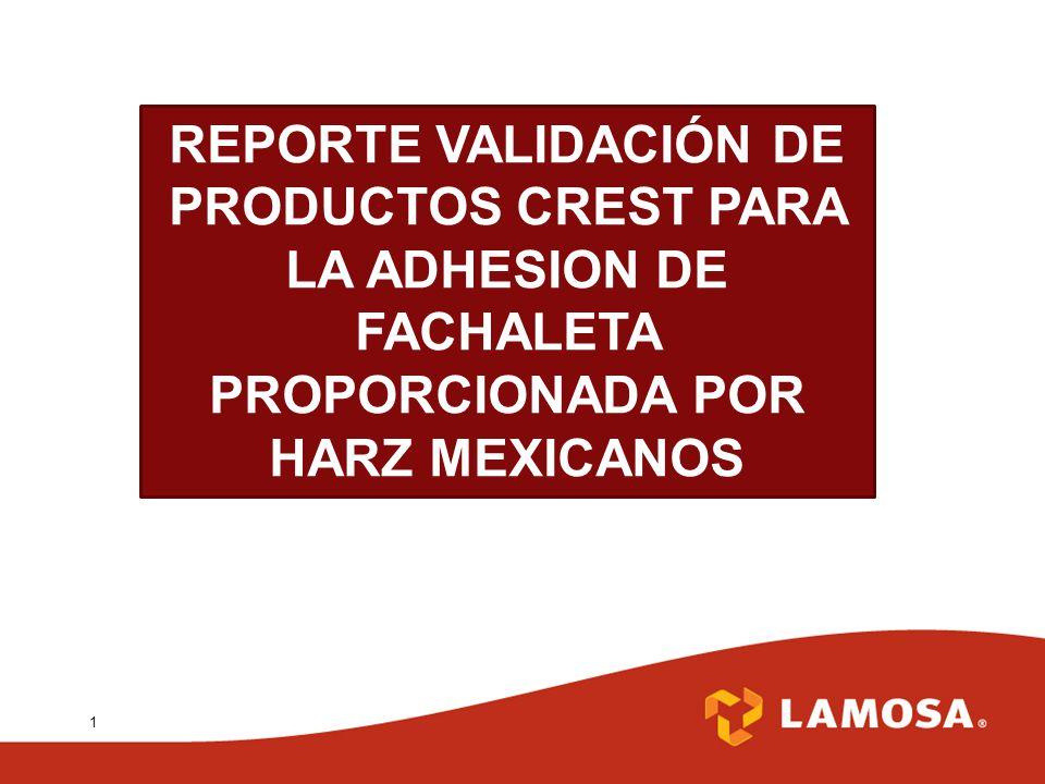 REPORTE VALIDACIÓN DE PRODUCTOS CREST PARA LA ADHESION DE FACHALETA PROPORCIONADA POR HARZ MEXICANOS