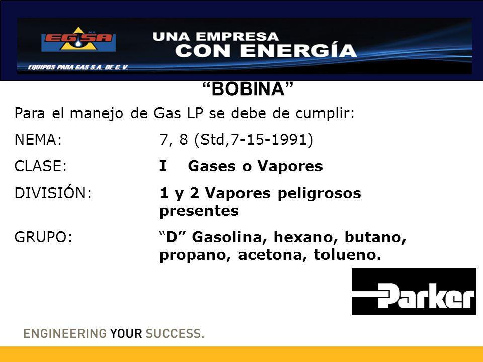 BOBINA Para el manejo de Gas LP se debe de cumplir: