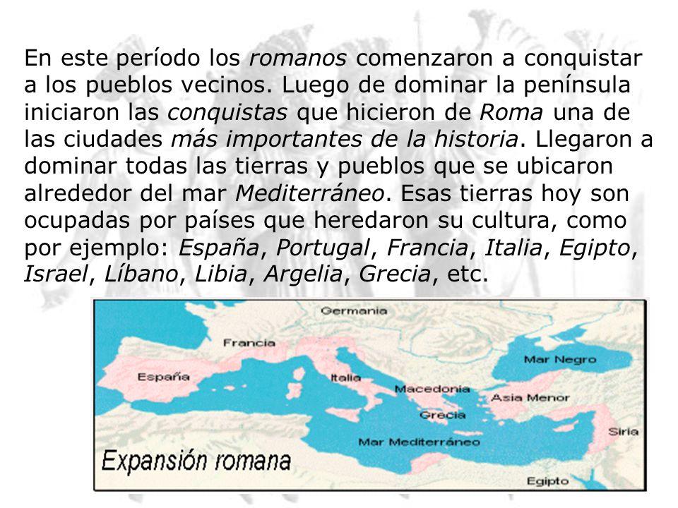 En este período los romanos comenzaron a conquistar a los pueblos vecinos.