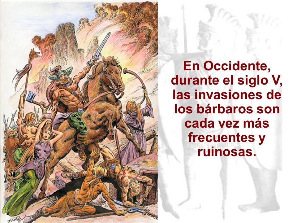 En Occidente, durante el siglo V, las invasiones de los bárbaros son cada vez más frecuentes y ruinosas.