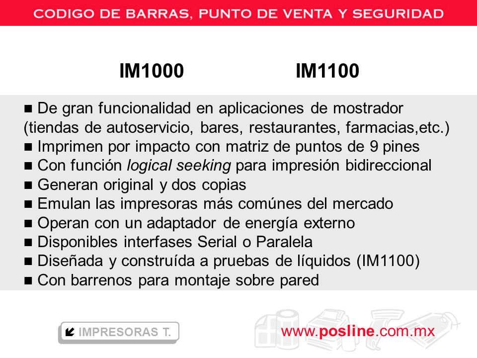 IM1000 IM1100 De gran funcionalidad en aplicaciones de mostrador (tiendas de autoservicio, bares, restaurantes, farmacias,etc.)