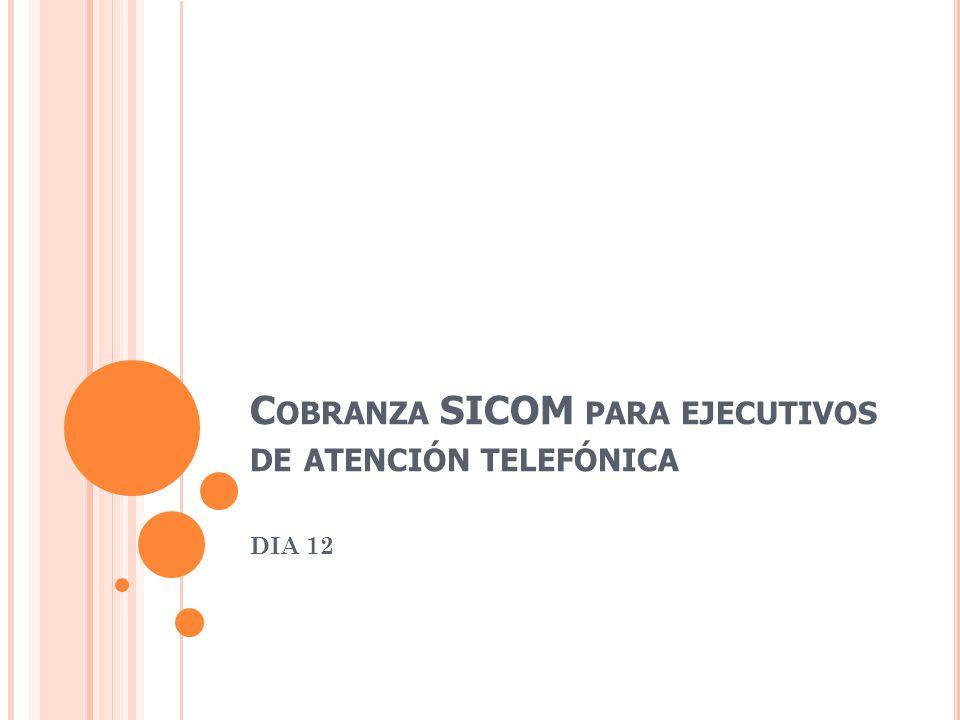 Cobranza SICOM para ejecutivos de atención telefónica