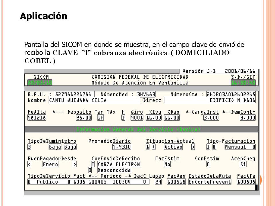 Aplicación Pantalla del SICOM en donde se muestra, en el campo clave de envió de recibo la CLAVE ¨T¨ cobranza electrónica ( DOMICILIADO COBEL )