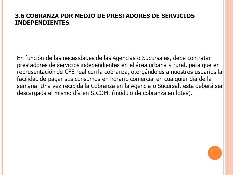 3.6 COBRANZA POR MEDIO DE PRESTADORES DE SERVICIOS INDEPENDIENTES.