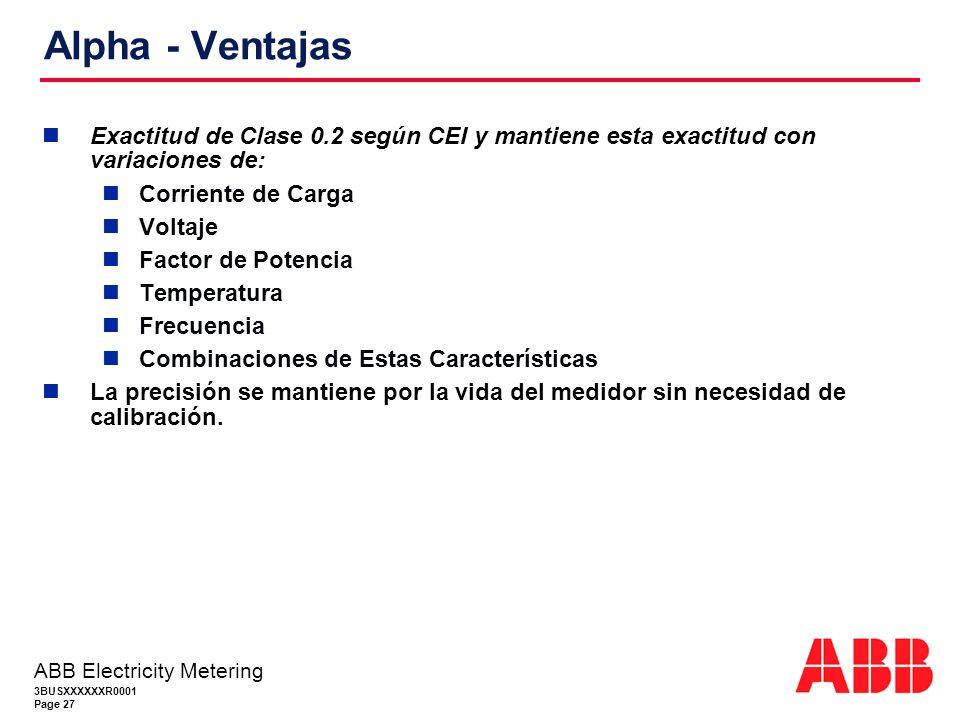 Alpha - Ventajas Exactitud de Clase 0.2 según CEI y mantiene esta exactitud con variaciones de: Corriente de Carga.
