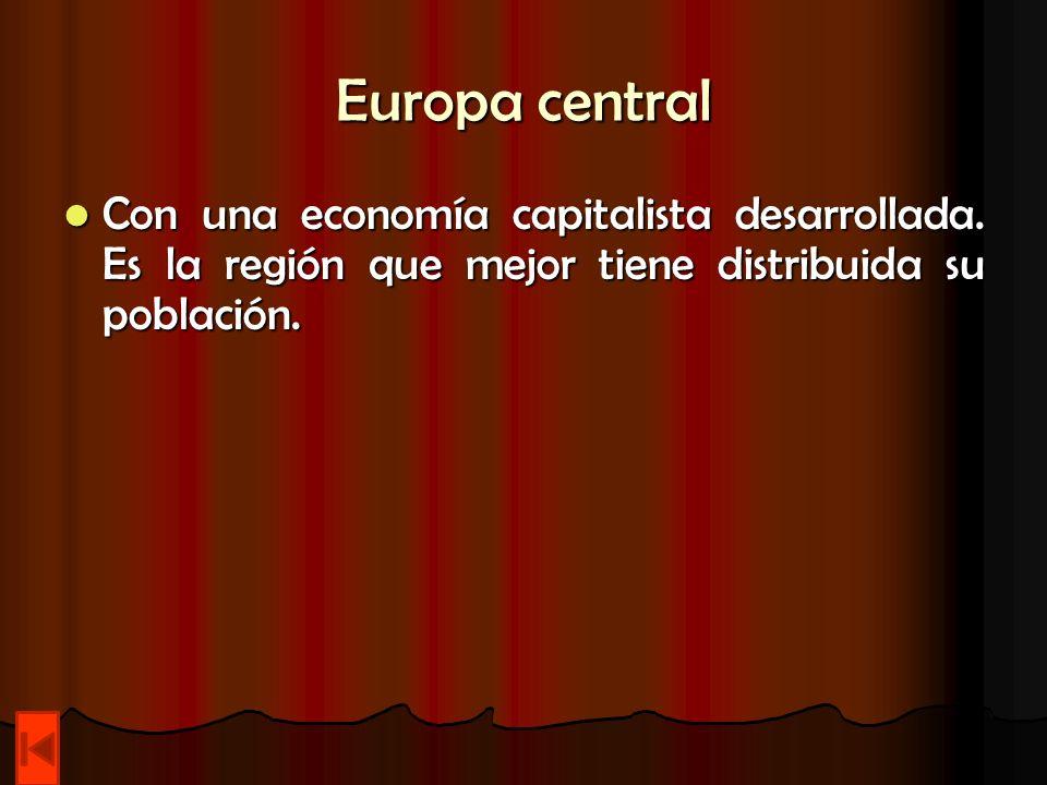 Europa central Con una economía capitalista desarrollada.
