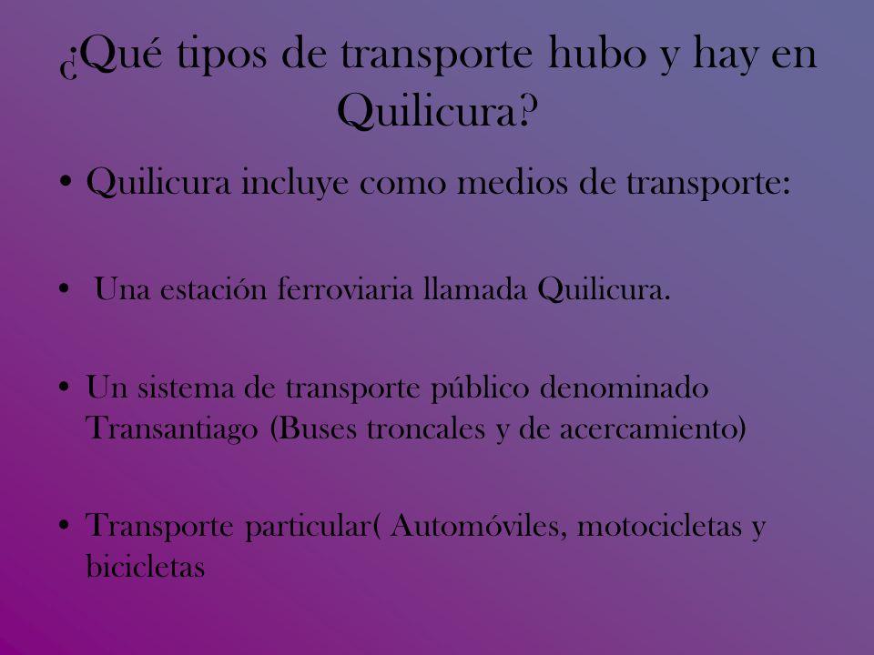¿Qué tipos de transporte hubo y hay en Quilicura