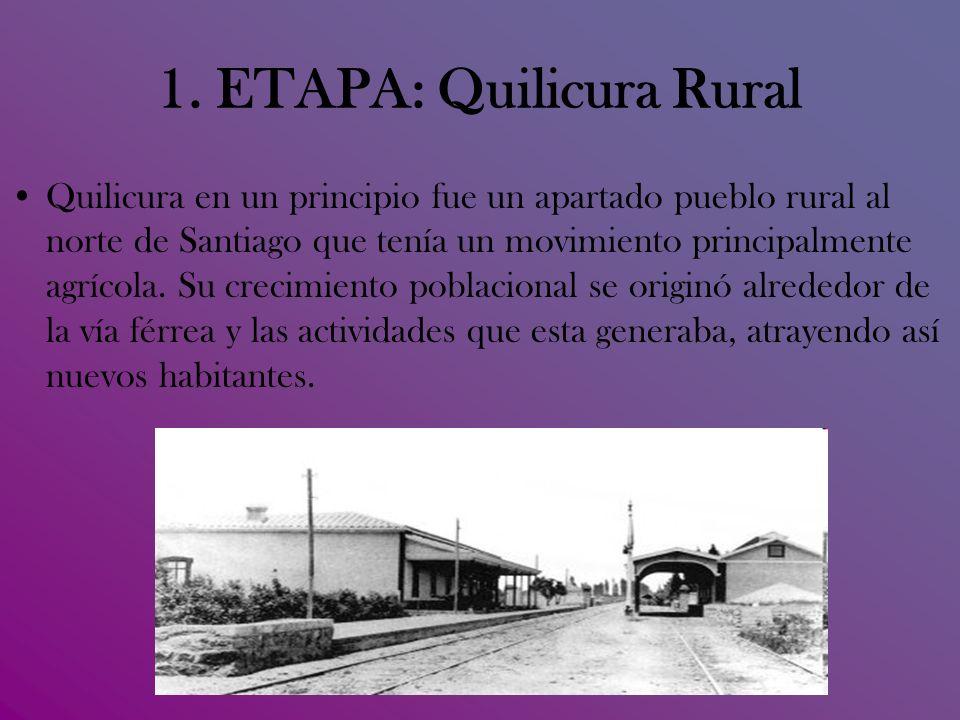 1. ETAPA: Quilicura Rural