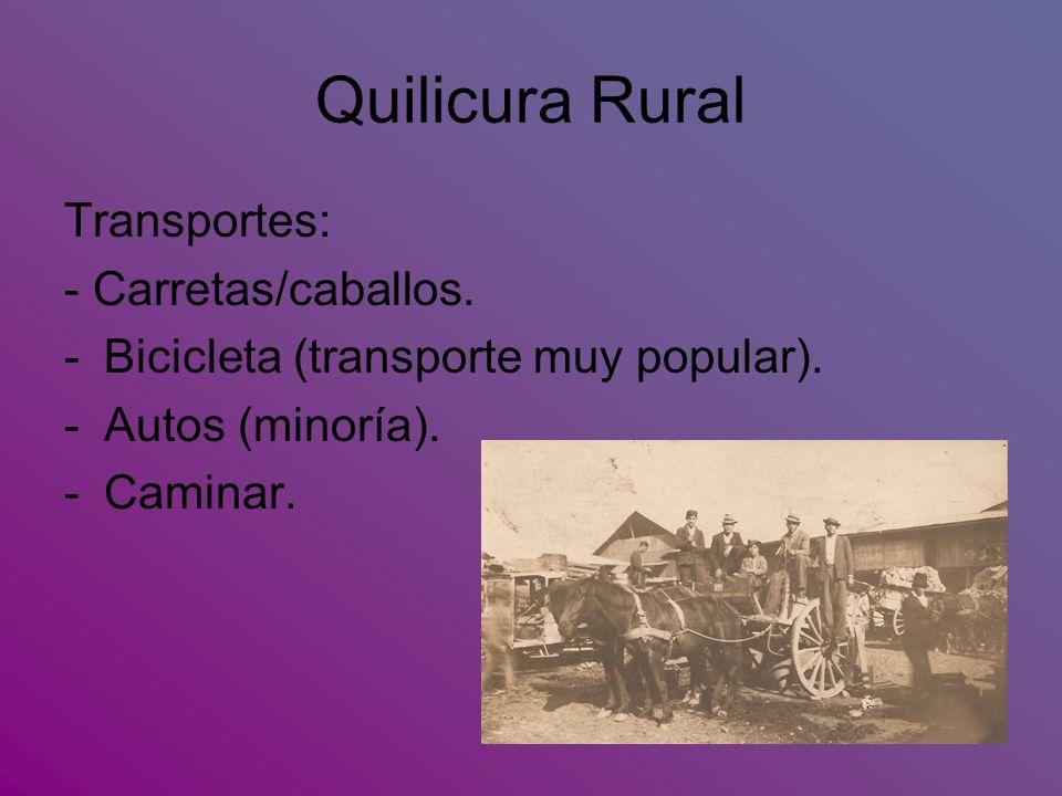 Quilicura Rural Transportes: - Carretas/caballos.