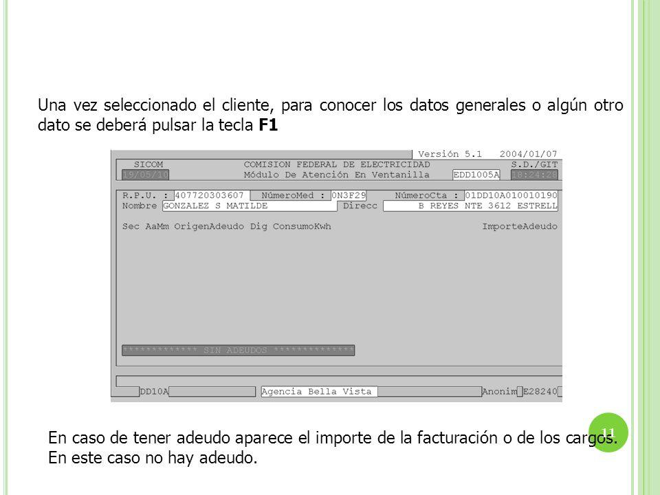 Una vez seleccionado el cliente, para conocer los datos generales o algún otro dato se deberá pulsar la tecla F1