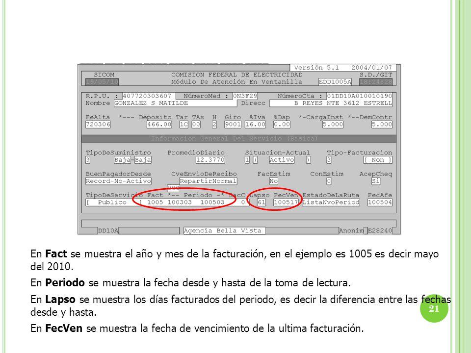 En Fact se muestra el año y mes de la facturación, en el ejemplo es 1005 es decir mayo del 2010.