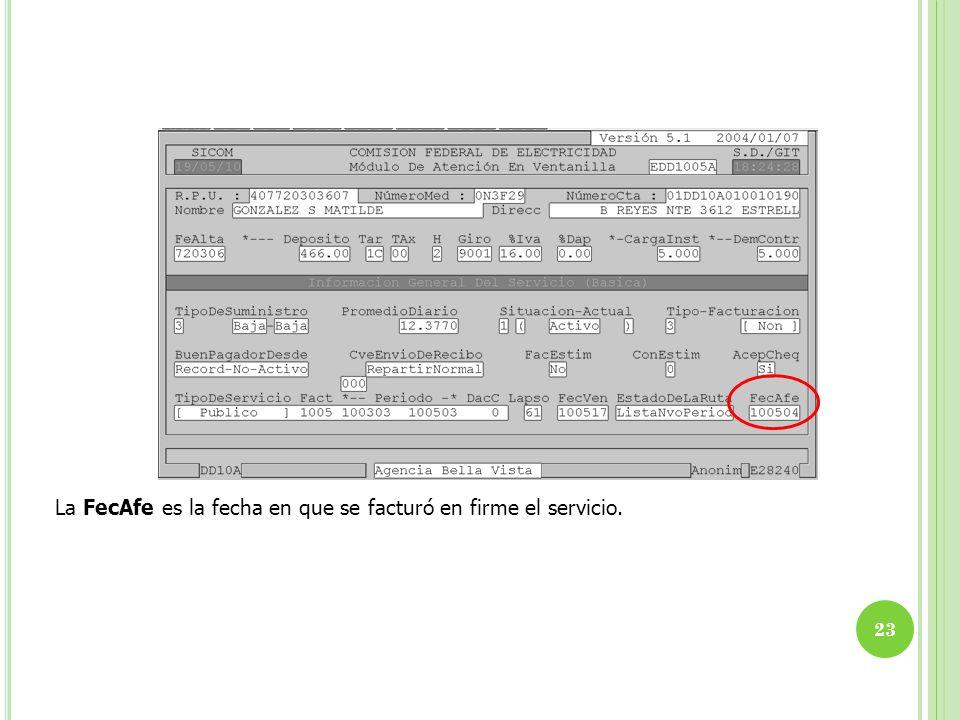 La FecAfe es la fecha en que se facturó en firme el servicio.