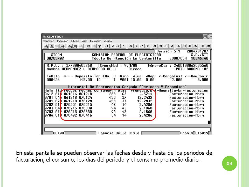 En esta pantalla se pueden observar las fechas desde y hasta de los periodos de facturación, el consumo, los días del periodo y el consumo promedio diario .