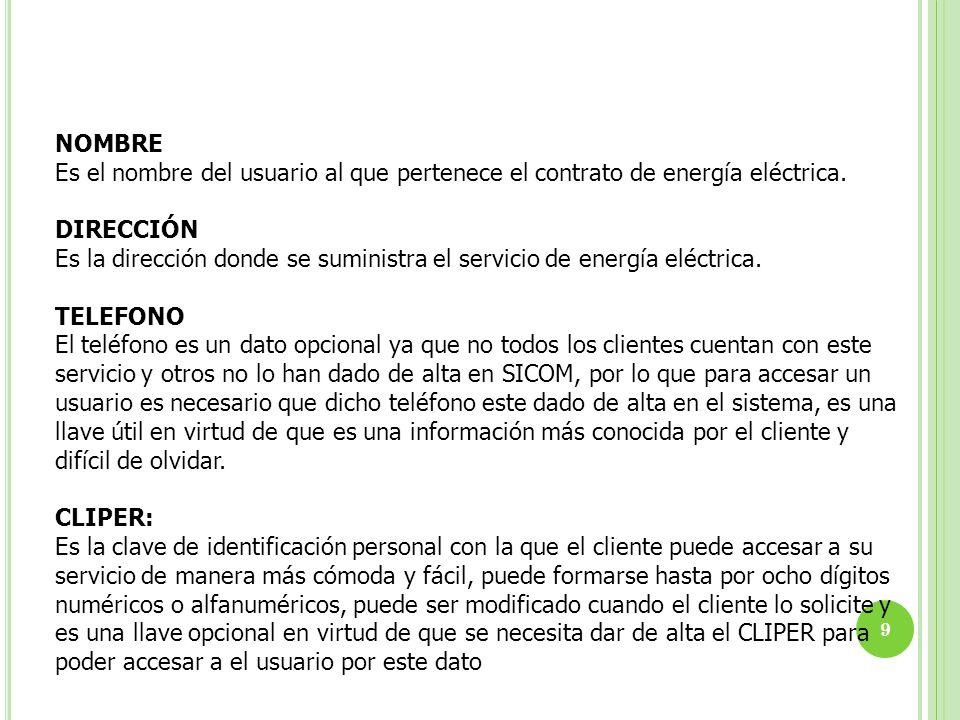 NOMBRE Es el nombre del usuario al que pertenece el contrato de energía eléctrica. DIRECCIÓN.