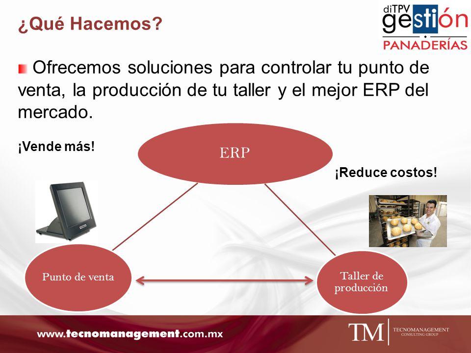 ¿Qué Hacemos Ofrecemos soluciones para controlar tu punto de venta, la producción de tu taller y el mejor ERP del mercado.