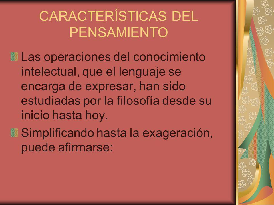 CARACTERÍSTICAS DEL PENSAMIENTO