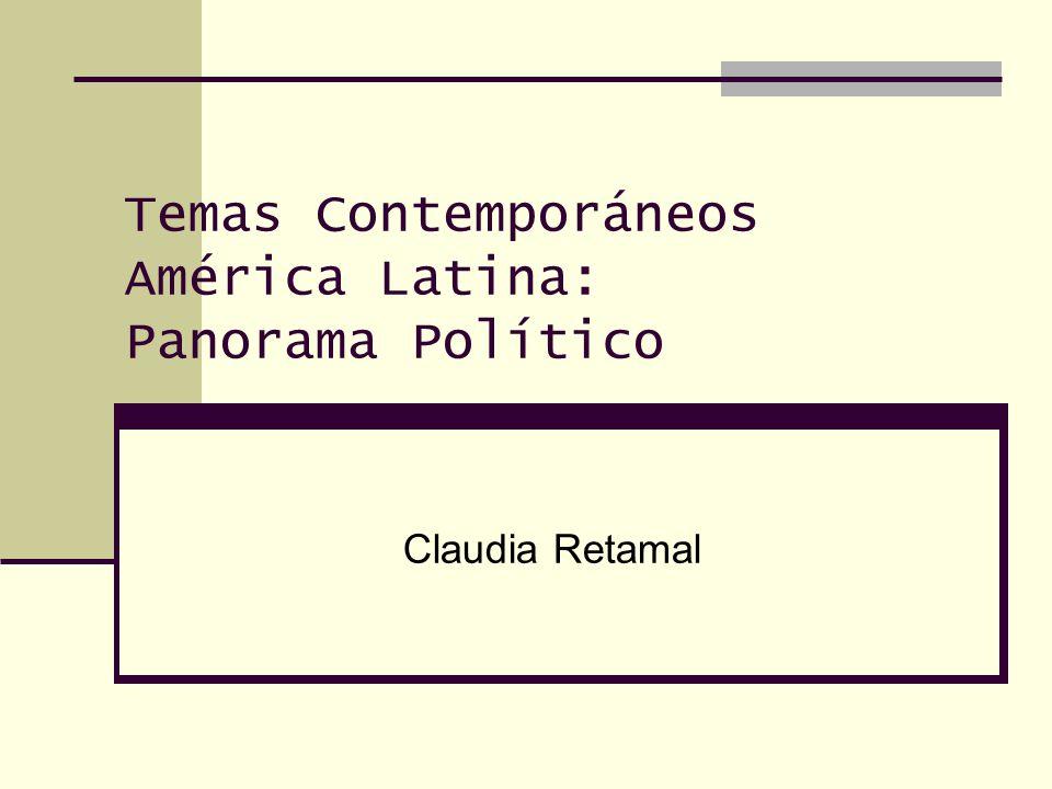 Temas Contemporáneos América Latina: Panorama Político